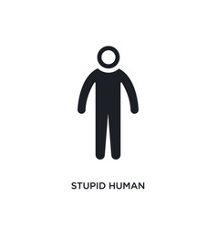 Stupid human isolated icon simple element from vector