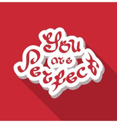 You are perfect hand drawn text vector image vector image