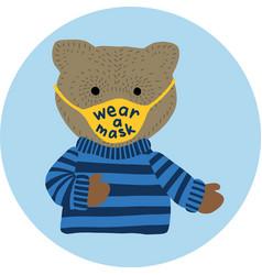 wear a mask - cute bear for kids vector image