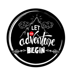 Let adventure begin motivational quote vector