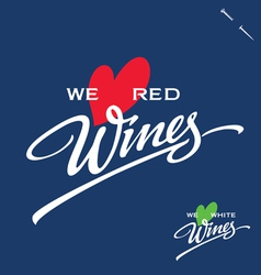 WE LOVE WINES hand lettering vector image