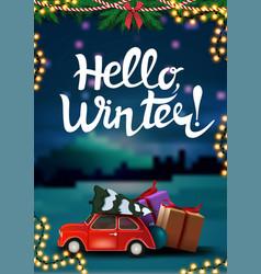 hello winter vertical postcard with winter vector image