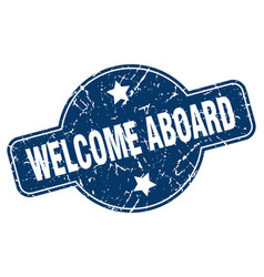 Welcome aboard sign vector