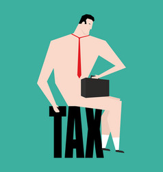Businessman and tax business bankrupt isolated vector