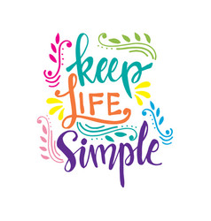 keep life simple hand lettering design vector image
