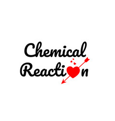 Chemical reaction word text typography design vector