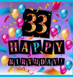 Happy birthday 33 years anniversary vector