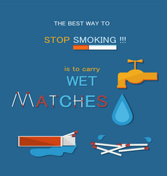 the best way to stop smoking is to wet matches vector image