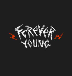 forever young lettring on black background vector image