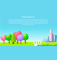 Travel agency poster with trees and skyscrapers vector
