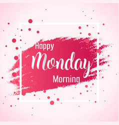 abstract happy monday morning background vector image