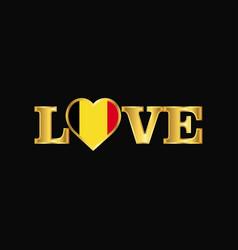 Golden love typography belgium flag design vector