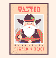 wanted poster santa claus on old paper western vector image