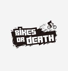 Bike or death typography art vector