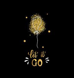 let it go concept slogan lettering card vector image