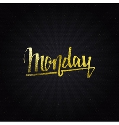 Monday - Calligraphic phrase written in gold vector image