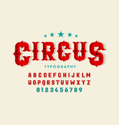 Retro style circus font alphabet letters and vector