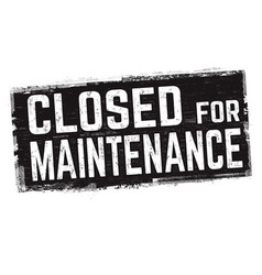 Closed for maintenance sign or stamp vector