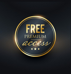 free premium access golden label design vector image