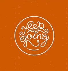 Keep going lettering vector