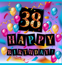38 years anniversary happy birthday vector