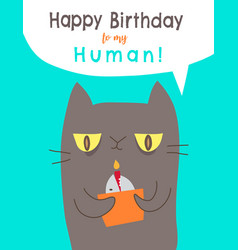happy birthday to my human slave from your cat vector image