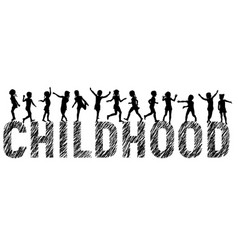 Letters childhood and silhouettes happy children vector