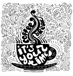 Coffee cup lettering about break time and taking vector