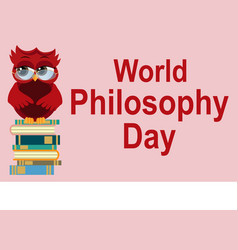 World philosophy day smart owl on stack books vector