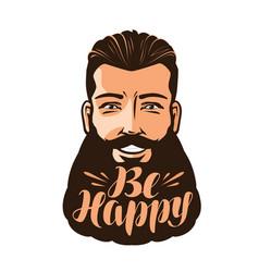 be happy lettering portrait bearded man vector image