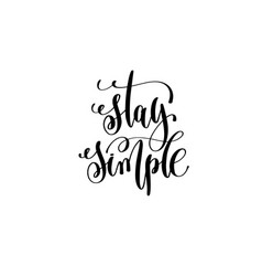 Stay simple hand written lettering positive quote vector