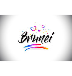 Brunei welcome to word text with love hearts and vector