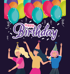 happy birthday women dancing balloons confetti vector image