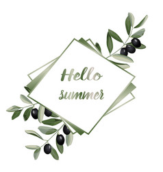 hello summer greeting card with olive brunches vector image