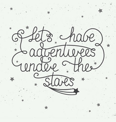 lets have adventures under stars with little vector image