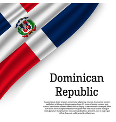 Waving flag of dominican republic vector