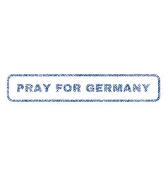 Pray for germany textile stamp vector