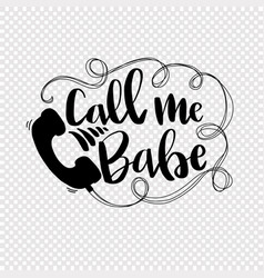 Call me babe - slang text in hand drawn lettering vector