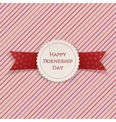 Happy friendship day badge with ribbon vector