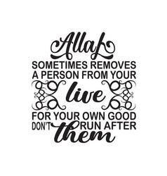 Ramadan quote allah sometimes removes a person vector