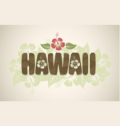 Hawaii word with hibiscus flowers vector