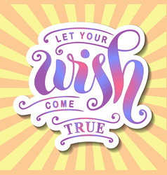 Let your wish come true in colorful gradient vector