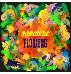 Digital colored paradise flowers background vector image