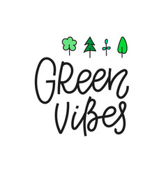 Green vibes forest shirt print quote lettering vector