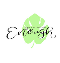 You are enough handwritten quote to printable vector