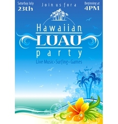 Day beach poster for hawaiian party with hibiscus vector