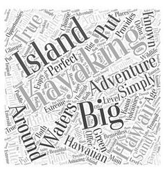 Kayaking the Big Island A True Hawaiian Adventure vector image