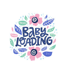 Baby loading hand drawn lettering vector