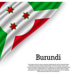 waving flag of burundi vector image