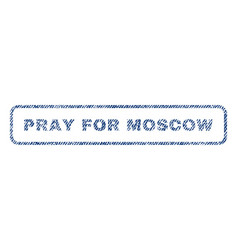 pray for moscow textile stamp vector image